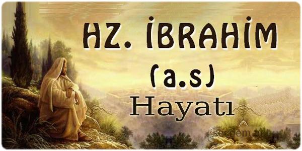 Hz. İbrahim Kimdir?